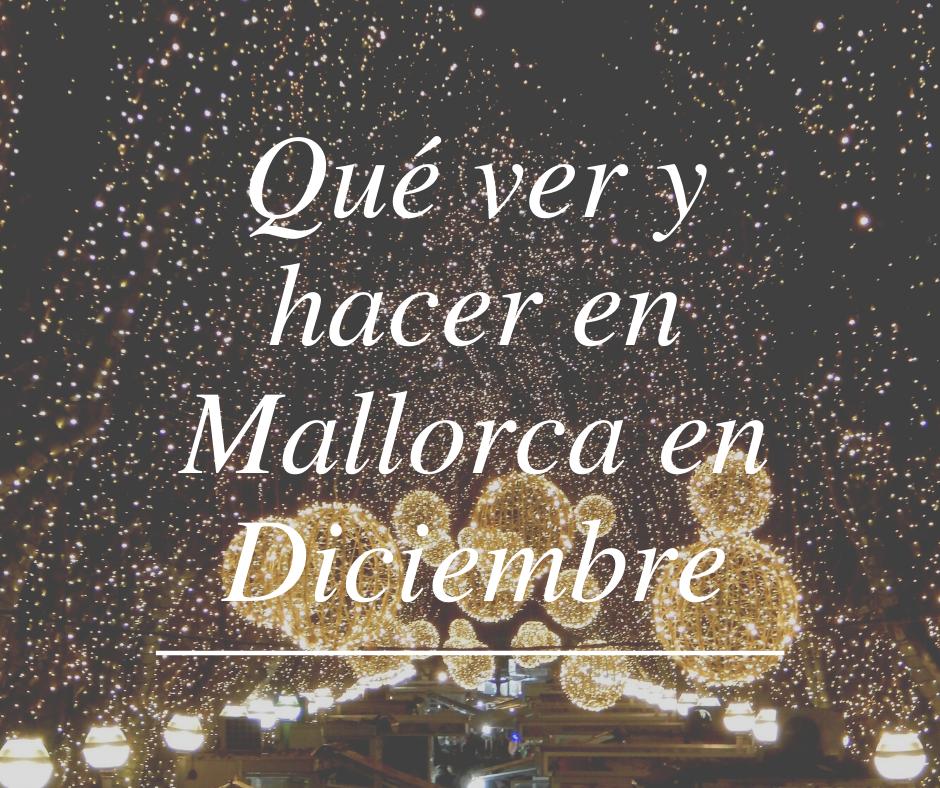 Qué ver y hacer en Mallorca en diciembre