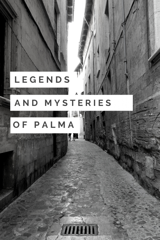legends and mysteries of Palma